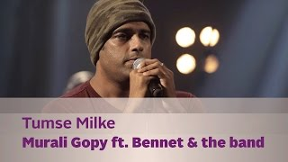 Tumse milke - Murali Gopy feat. Bennet & the band - Music Mojo Season 2 - KappaTV