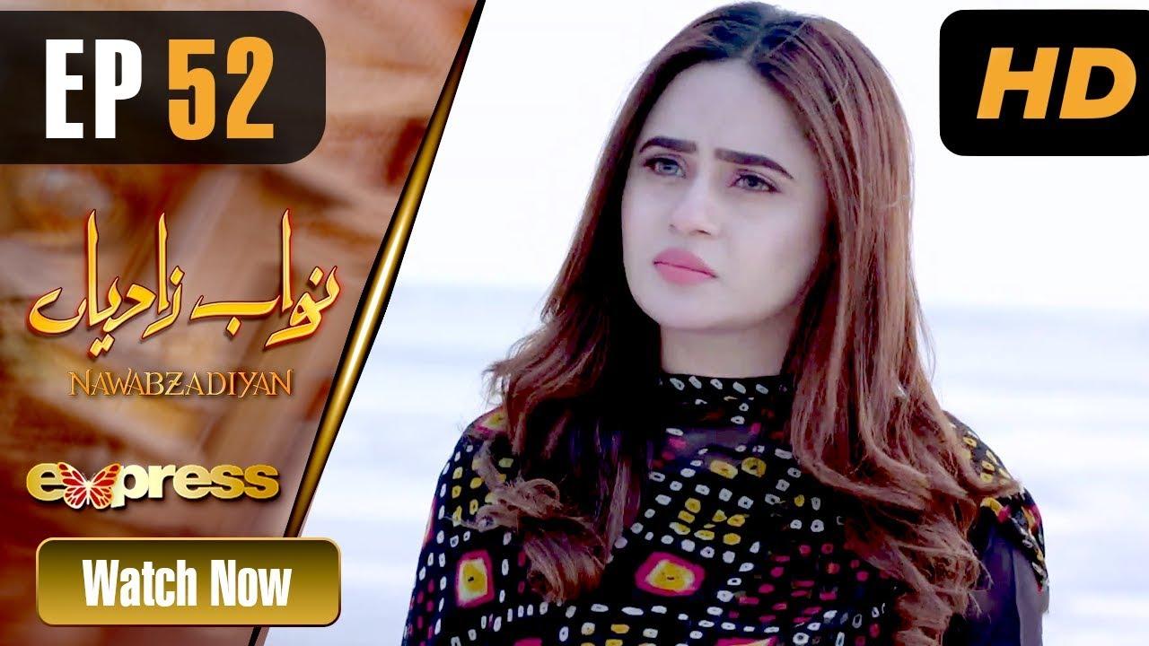 Nawabzadiyan - Episode 52 Express TV May 31