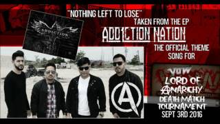 """Nothing Left To Lose"" By Add1ction - Official Lord Of Anarchy Theme"