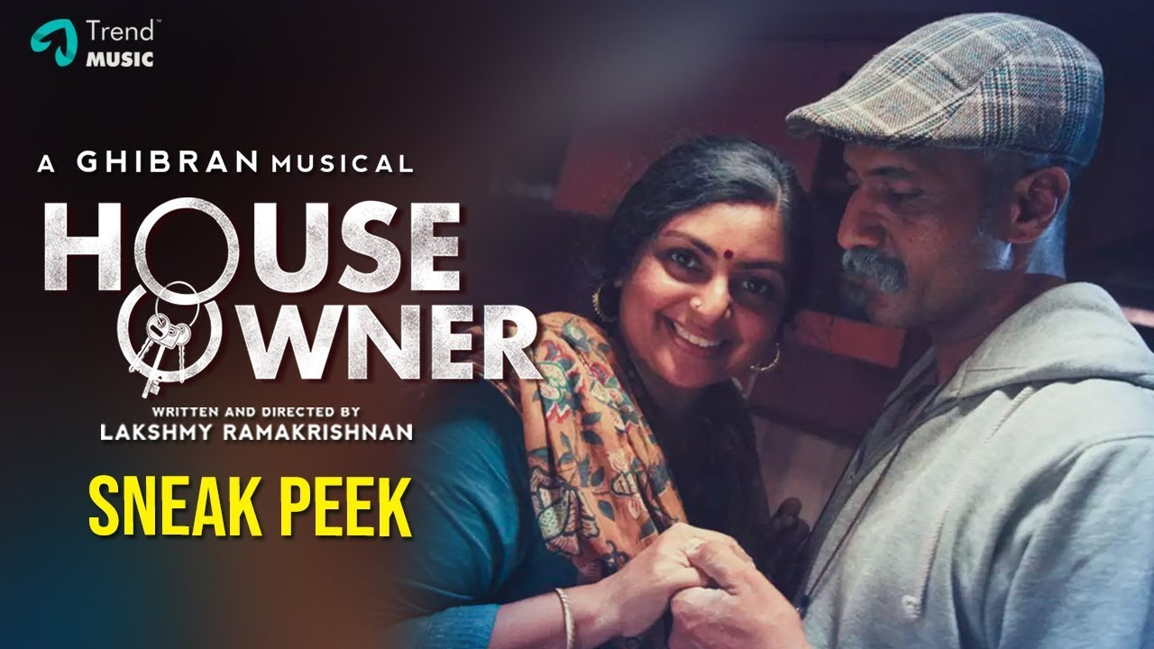 House Owner Movie Sneak Peek | Lakshmy Ramakrishnan | Ghibran | Kishore | Trend Music