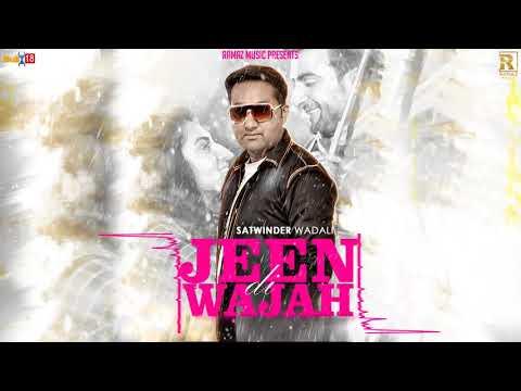 Jeen Di Wajah - Full Audio Song 2018 | Satwinder Wadali | Latest Punjabi Songs 2018