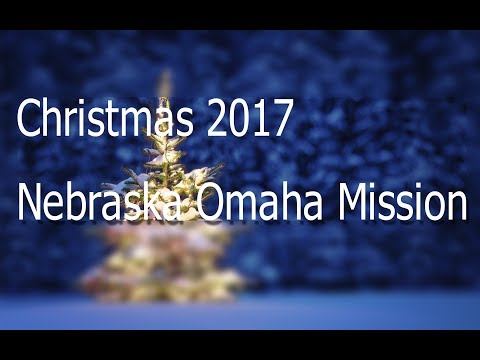 Missionary Slide Show Nebraska Omaha Mission December 2017