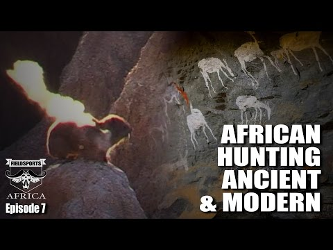 African Hunting Ancient & Modern - Fieldsports Africa, episode 7