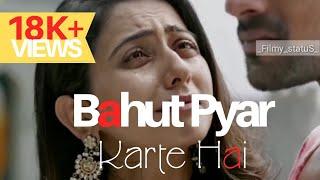 Bahut Pyar Karte Hain Tumko Sanam Whatsapp Status || Romantic Song || New  Version