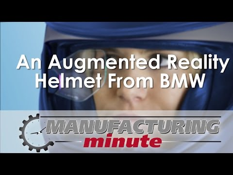 Manufacturing Minute: An Augmented Reality Helmet From BMW