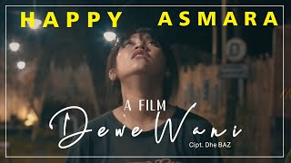 Download lagu Happy Asmara - Dewe Wani [OFFICIAL]