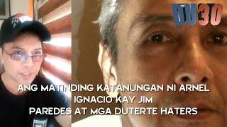 Arnell Ignacio to Jim Paredes - bakit kumukulo ang dugo mo kay PRESIDENT DUTERTE