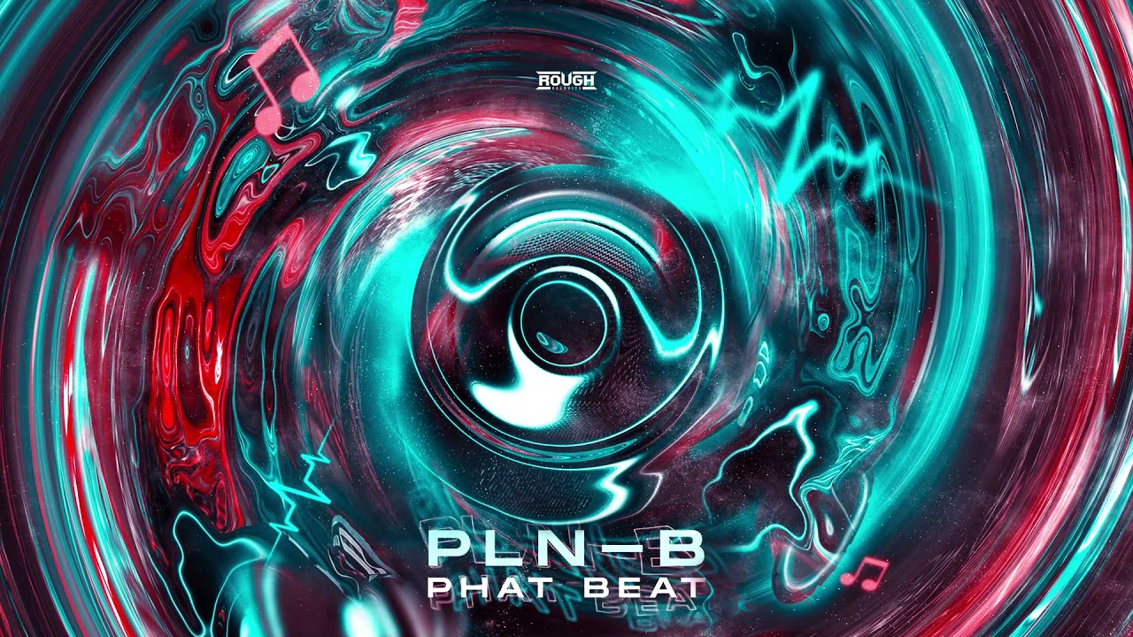 Download PLN-B - Phat Beat (OUT NOW)