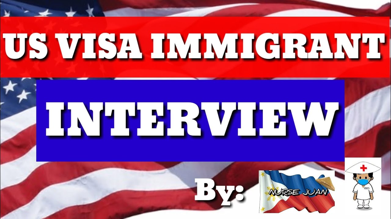 US VISA IMMIGRANT INTERVIEW