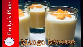 MANGO MOUSSE DESSERT RECIPE |FROZEN DESSERT | 4 EASY INGREDIENTS | EVELYN'S PLATE