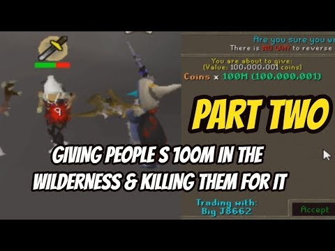 Giving People 100M in the Wilderness & PKing Them For It With 1B Risk (Part 2)