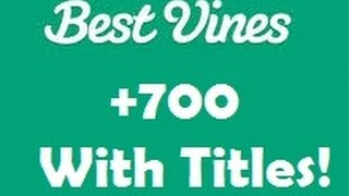 Greatest Vines of 2013!! +700 Top Vines! All w/ Titles. DECEMBER 2013