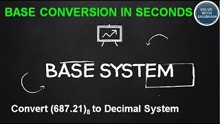 Understand Base System in Seconds for CAT,SSC,BANK,UPSC