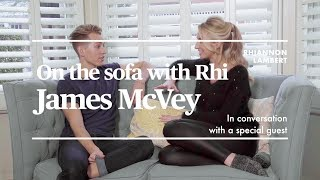 ON THE SOFA WITH RHI | JAMES MCVEY | Nutritionist Rhiannon Lambert