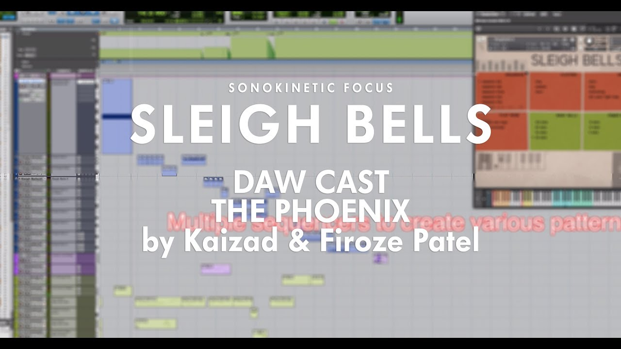 Sonokinetic Focus: Sleigh Bells - The Phoenix DAWcast by Kaizad & Firoze  Patel