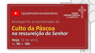 Culto de Páscoa Vespertino e Cantata - Rev. Edenildo Fonteles - Abril de 2020