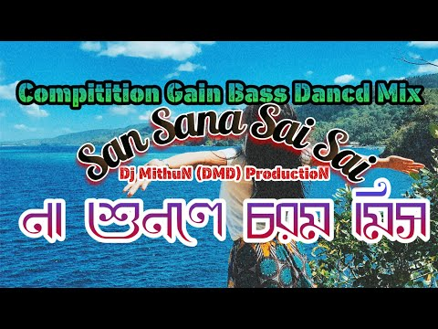 san-sana-sai-sai-(compitition-gain-bass-dancd-mix)-dj-mithun-(dmd)-production-||-djsankarsb