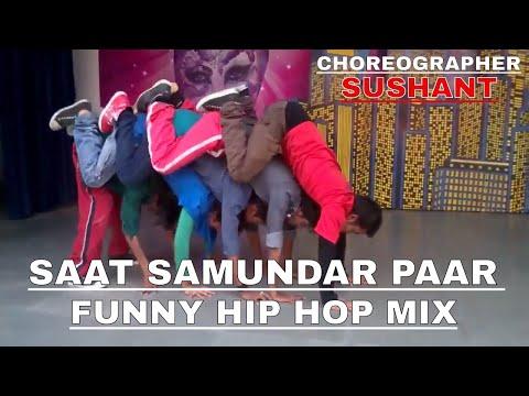 SAAT SAMUNDAR PAAR | FUNNY | HIP HOP | MIX | DANCE | ROUTINE | CHOREOGRAPHY | BY | SUSHANT