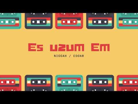 Niggah feat. Edgar - Es uzum Em