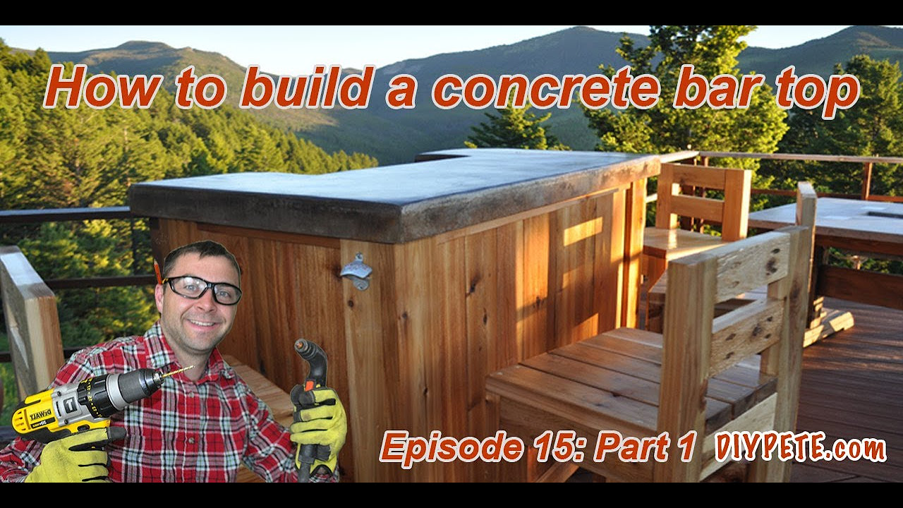 How To Build A Patio Bar With Concrete Counter Top Episode 15 Part 1 You