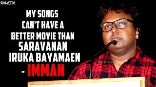 My songs can't have a better movie than Saravanan Iruka Bayamaen - Imman