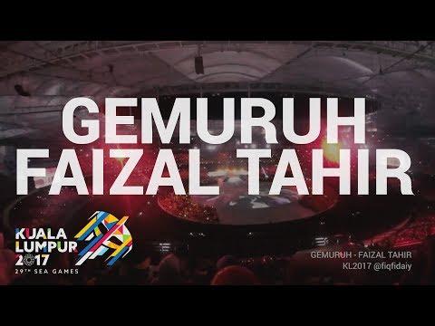GEMURUH - FAIZAL TAHIR (Closing 29th SEA Games KL2017)