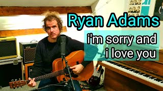 Ryan Adams - I'm Sorry and I Love You (Cover by Eelke)