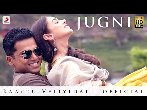Kaatru Veliyidai - Jugni Video | A. R. Rahman | Karthi, Aditi Rao | Punjabi Song