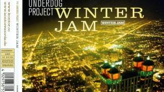 THE UNDERDOG PROJECT - Winter Jam (DJ Fisun Extended Mix) (2009)