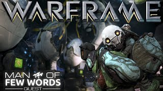 Warframe - A Man Of Few Words Quest