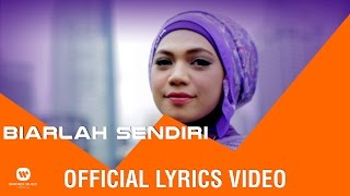 INDAH NEVERTARI - Biarlah Sendiri (Official Lyric Video)