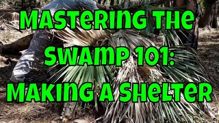 Mastering the Swamp 101: Shelter