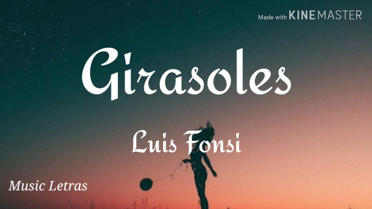 Luis Fonsi Girasoles Letra Hd Youtube