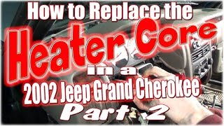 How to Replace the Heater Core in a 2002 Jeep Grand Cherokee Part 2
