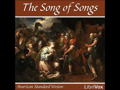Bible (ASV) 22: Song of Solomon by AMERICAN STANDARD VERSION | Full Audio Book