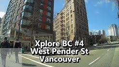 West Pender Street Vancouver - Dash Cam Tour #4