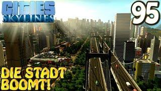 Cities Skylines Deutsch inkl. Mods #095 Die Stadt boomt! (Let's Play Cities: Skylines German)
