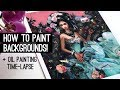 HOW TO PAINT BACKGROUNDS! + oil painting time-lapse!