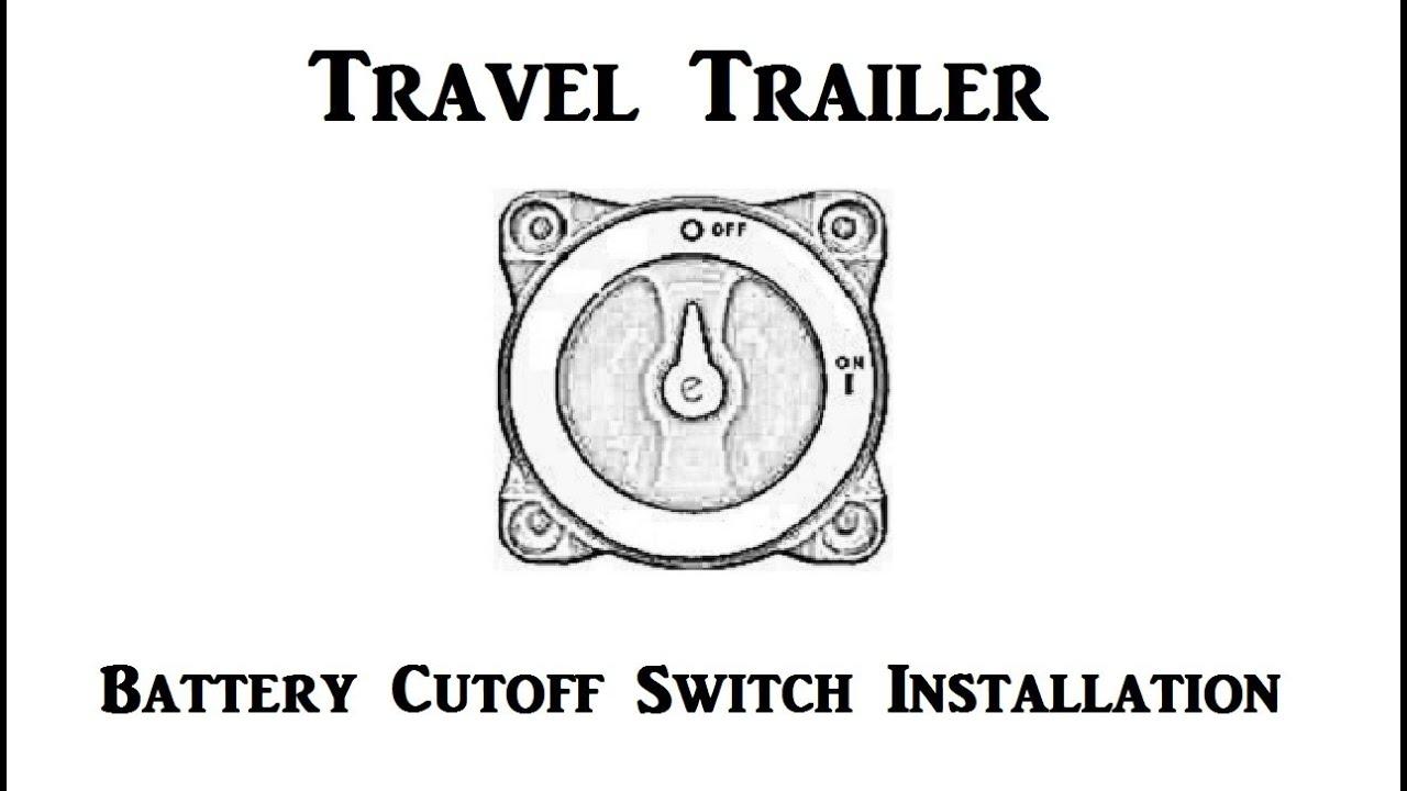 small resolution of travel trailer battery cutoff switch installation
