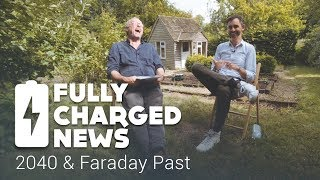 2040 & Faraday Past | Fully Charged News