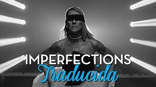 IMPERFECTIONS  |  CÉLINE DION  |  TRADUCIDA