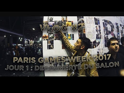 VLOG #2 - Paris Games Week 2017 [Jour 1/3] : Découverte du Salon