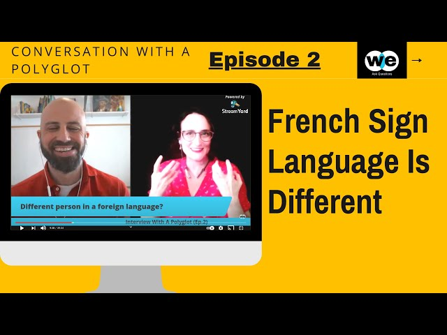 Conversation With A Polyglot (Ep. 2) | French Sign Language, French, English, and Spanish