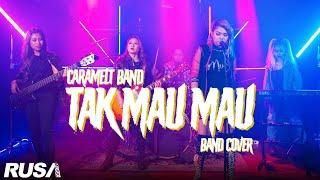 Caramelt Band - Tak Mau Mau (Band Cover)