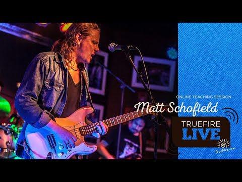 TrueFire Live: Matt Schofield - Blues Speak