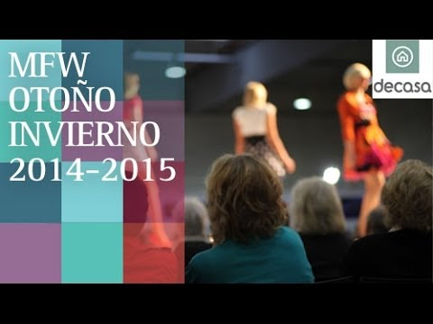 Madrid Fashion Week Otoño/Invierno 2014-2015 (Parte 1) | Canal Decasa