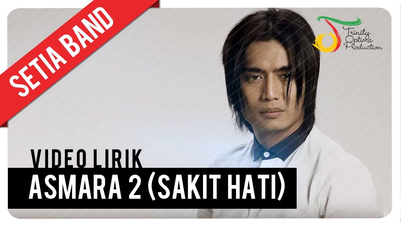 Download Setia Band - Asmara 2 (Sakit Hati)   Official Video Lirik