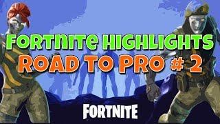 Fortnite Highlights: Road to Pro #2 - Fortnite Battle Royale