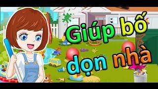 Game giúp bố dọn nhà | Video hướng dẫn chơi game 24h