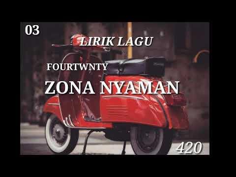 LIRIK LAGU ZONA NYAMAN_FOURTWNTY ...lagu Hits Terbaru Zona Nyaman